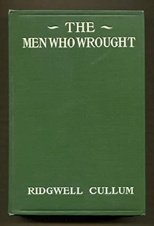 The Men Who Wrought: Cullum, Ridgwell