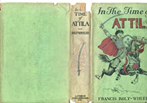 In the Time of Attila: Rolt-Wheeler, Francis