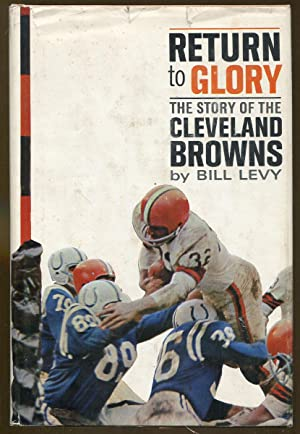 Return to Glory: The Story of the Cleveland Browns.: Levy, Bill