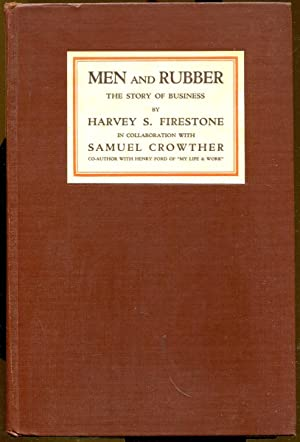 Men and Rubber: The Story of Business: Firestone, Harvey S.