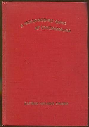 A Mockingbird Sang at Chickamauga: Crabb, Alfred Leland