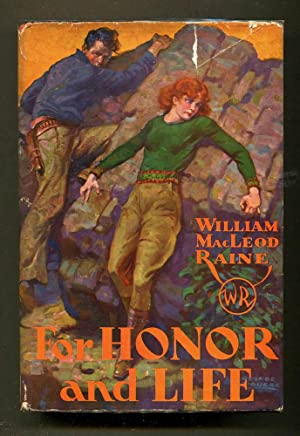 For Honor and Life: Raine, William MacLeod