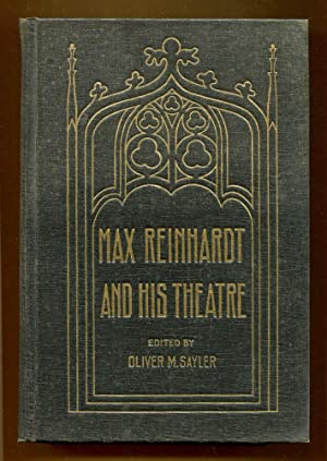 Max Reinhardt and His Theatre: Sayler, Oliver M. Editor.