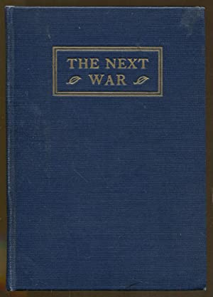 The Next War: Three Addresses Delivered at a Symposium at Harvard University: Hall, Norris F. ; ...