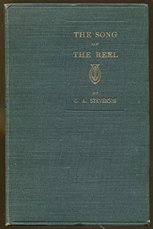 The Song of the Reel: Stevenson, C. A.