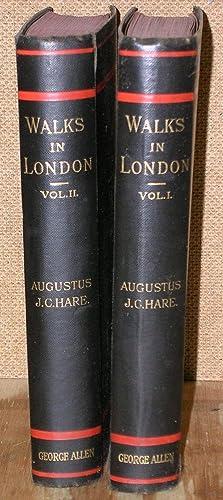 Walks In London in Two Volumes: Hare, Augustus J. C.