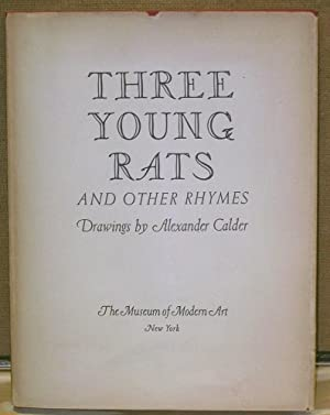 Three Young Rats and Other Rhymes: Sweeney, James Johnson (Editor) & Calder, Alexander