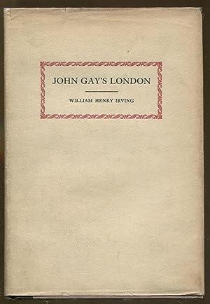 John Gay's London: Irving, William Henry