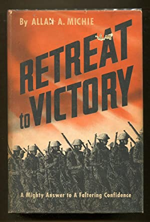 Retreat To Victory: Michie, Allan A.