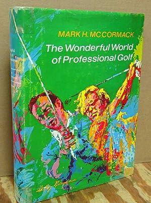 The Wonderful World of Professional Golf: McCormack, Mark H.