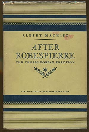 After Robespierre: The Thermidorian Reaction: Mathiez, Albert