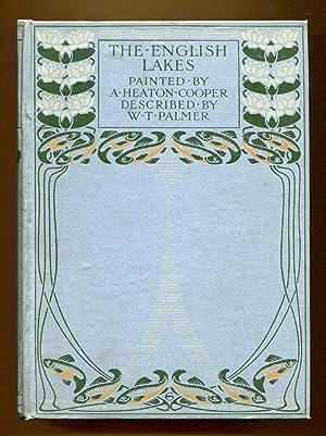 The English Lakes: Cooper, A. Heaton & Palmer, W. T.
