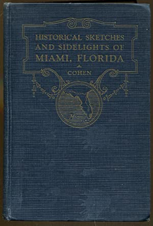 Historical Sketches and Sidelights of Miami, Florida: Cohen, Isidor