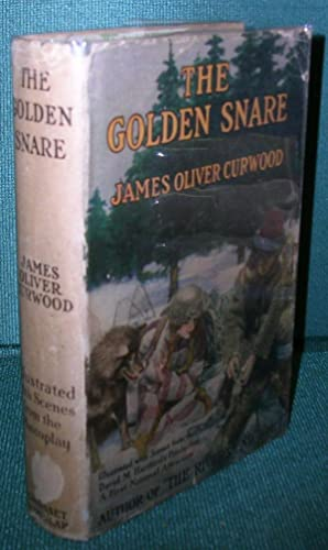 The Golden Snare: Curwood, James Oliver