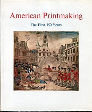 American Printmaking, The First 150 Years: Shadwell, Wendy J.