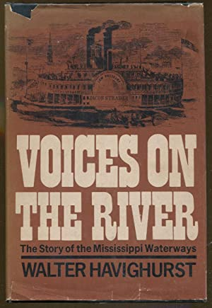 Voices on the River: The Story of the Mississippi Waterways: Havighurst, Walter