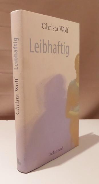 Leibhaftig. Erzählung.: Wolf, Christa.