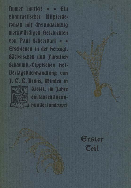 Immer mutig!. Ein phantastischer Nilpferdroman mit dreiundachtzig: Scheerbart, Paul.