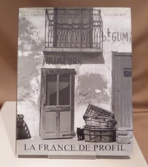 La France de Profil. Photographs. Commentary by: Strand, Paul.