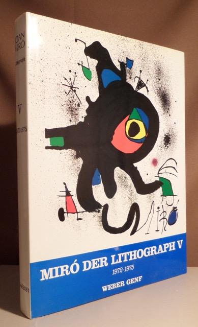 Joan Miró. Der Lithograph. V 1972 - 1975. Verzeichnis zusammengestellt von Patrick Cramer. - Miró, Joan - Cramer, Patrick.