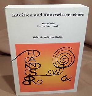 Intuition und Kunstwissenschaft. Festschrift für Hanns Swarzenski: Swarzenski, Hanns.