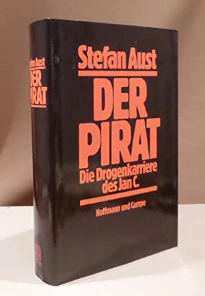 Der Pirat. Die Drogenkarriere des Jan C.: Aust, Stefan.