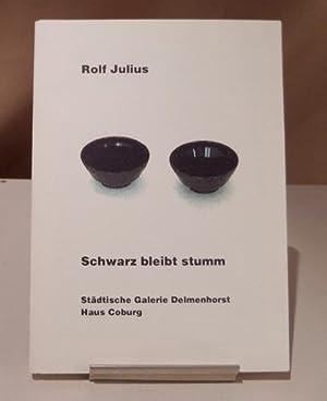 Schwarz bleibt stumm.: Julius, Rolf.