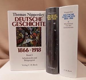 Deutsche Geschichte 1800 - 1866. Bürgerwelt und: Nipperdey, Thomas.