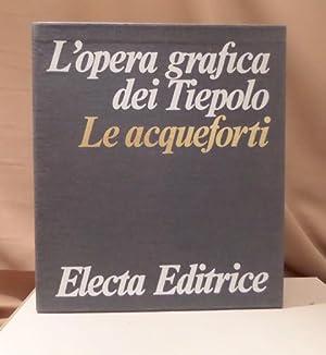 L'opera grafica dei Tiepolo. Le acqueforti.: Tiepolo, Giambattista, Giandomenico