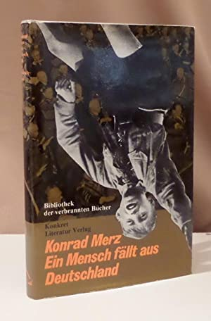 Ein Mensch fällt aus Deutschland. Anhang: Aus: Merz, Konrad.