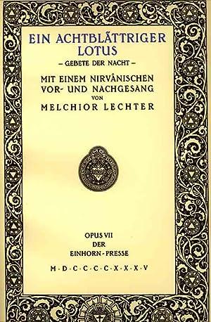 Ein achtblättriger Lotus. Gebete der Nacht. Mit: Lechter, Melchior.