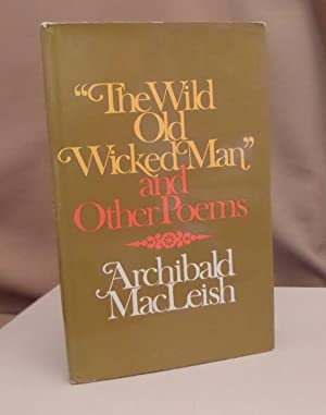 """The wild old wicked man"""" & other: MacLeish, Archibald."""
