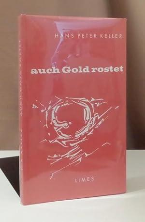 Auch Gold rostet. Gedichte. Federzeichnungen von Rolf: Keller, Hans Peter.