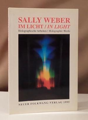 Im Licht / In Light. Holographische Arbeiten: Weber, Sally.