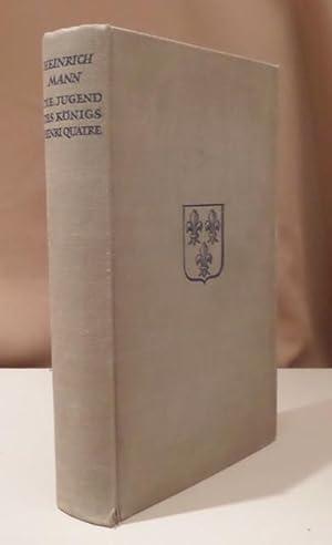 Die Jugend des Königs Henri Quatre. Roman.: Mann, Heinrich.