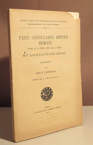 Fasti consulares imperii romani von 30. v.: Liebenam, Willy.