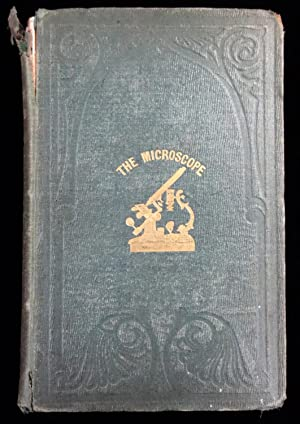 The Microscope: Its History, Construction, and Applications.: Jabez Hogg