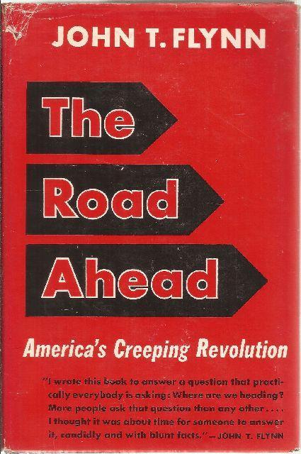 The Road Ahead: Flynn, John T.