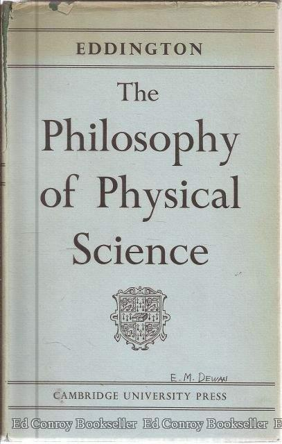 The Philosophy of Physical Science Eddington, Sir Arthur