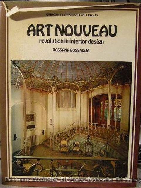 Art Nouveau Revolution in Interior Design by Rossana Bossaglia - AbeBooks