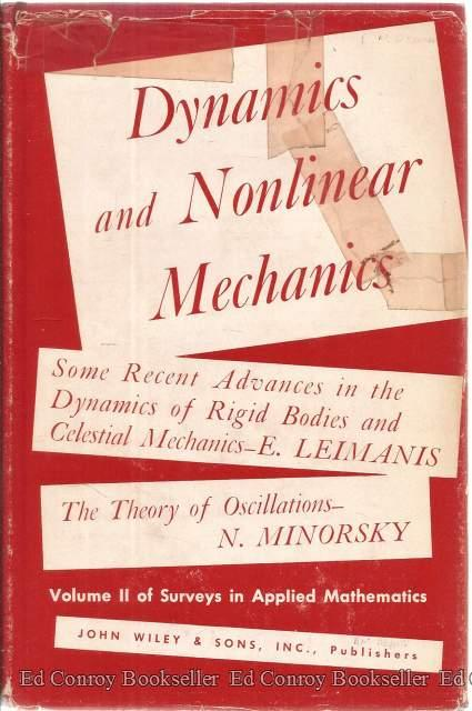 Dynamics And Nonlinear Mechanics Volume II Some Recent Advances in the Dynamics of Rigid Bodies and Celestial Mechanic & The Th Leimanis, E. and N. M