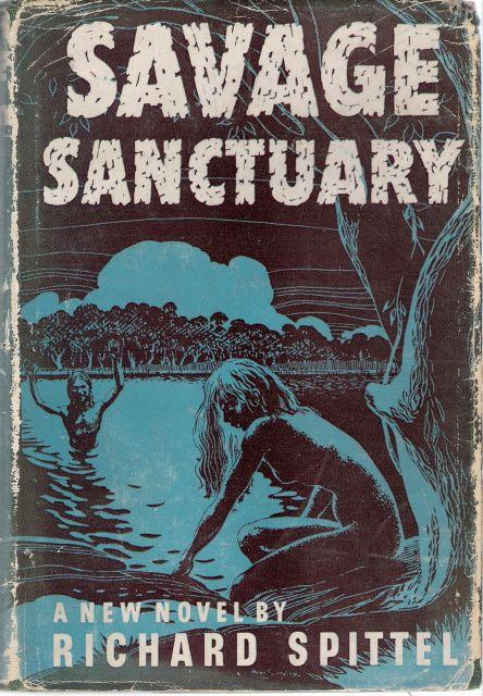 Savage Sanctuary: Spittel, Richard L.