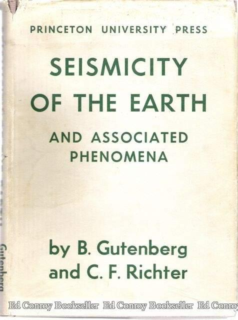 Seismicity of The Earth and Associated Phenomena Gutenberg, B. and C. F. Richter