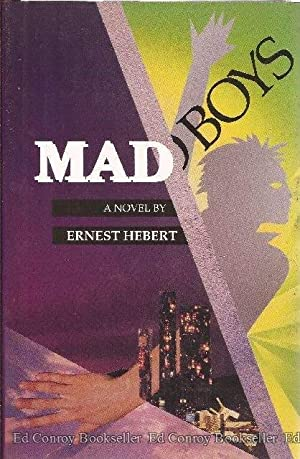 Mad Boys: Hebert, Ernest *Author SIGNED/INSCRIBED!*