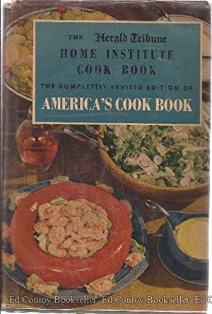Home Institute Cook Book: The Home Institute of The NY Herald Tribune (Compiled by)
