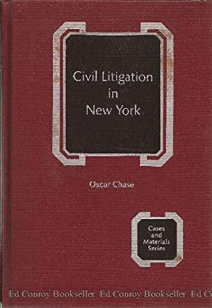 Civil Litigation in New York Cases and Materials: Chase, Oscar G.
