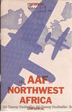 The AAF in Northwest Africa An Interim Report An Account of the Twelfth Air Force in the Northwest ...