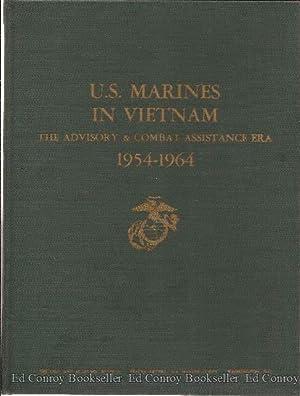 U.S. Marines In Vietnam The Advisory & Combat Assistance Era 1954-1964: Whitlow, Captain Robert...