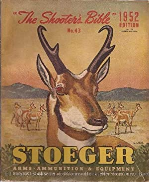 The Shooter's Bible No. 43 1952: Stoeger, A. F., President