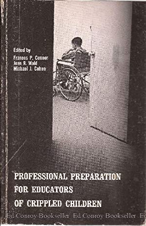 Professional Preparation For Educators of Crippled Children Report of a Special Study Institute: ...
